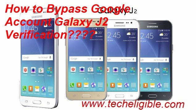 galaxy j2 bypass, frp unlock, samsung galaxy j2 verification, Bypass Google Account Galaxy J2
