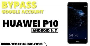 Bypass frp Huawei P10 by 2 Ways