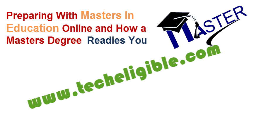 Master in Degree, Master Degree, Degree Online, Knowledge, Drive Competition, Education online degree, techeligible, Masters in Education