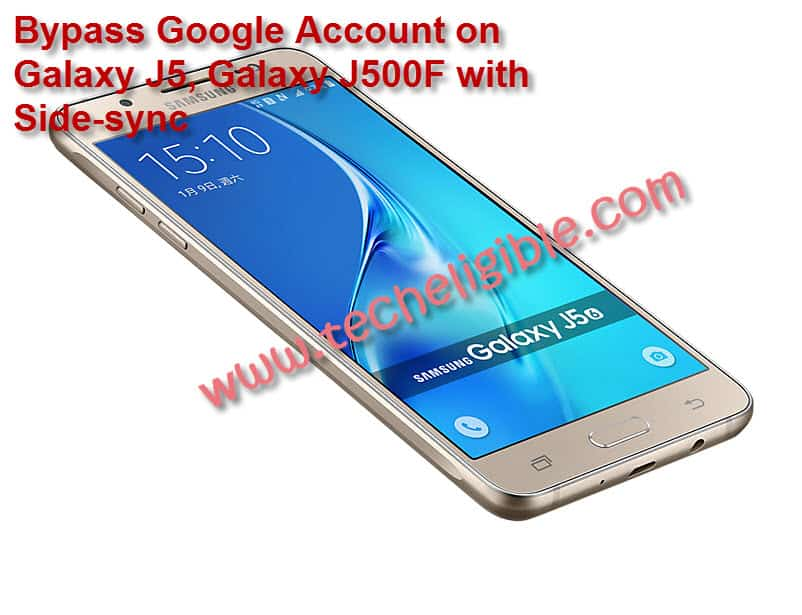 How to Remove Galaxy J5 FRP J500F Google Account Sidesync Method