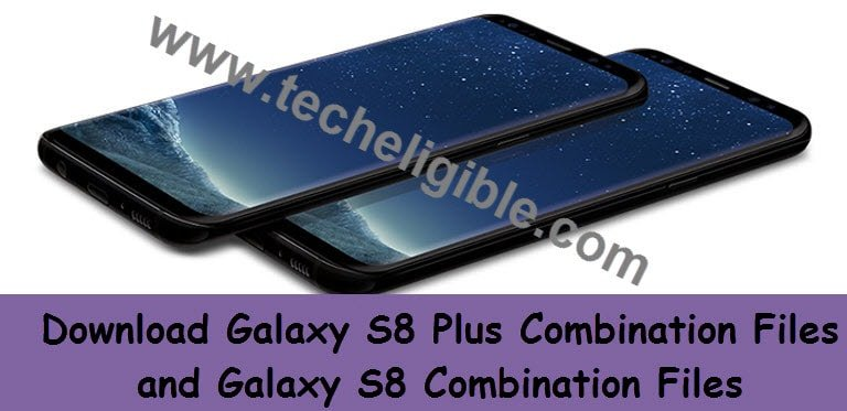 Galaxy S8 Combination files, Galaxy s8 plus combination files, download combination files