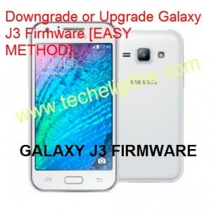 How to Upgrade and Downgrade Firmware Samsung Galaxy J3