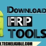 Bypass FRP Applications and Files (Download FRP Tools Free)