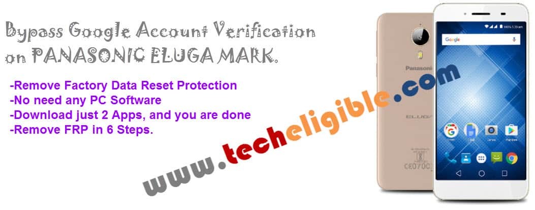 Remove FRP Panasonic Eluga Mark, Bypass Google Account,