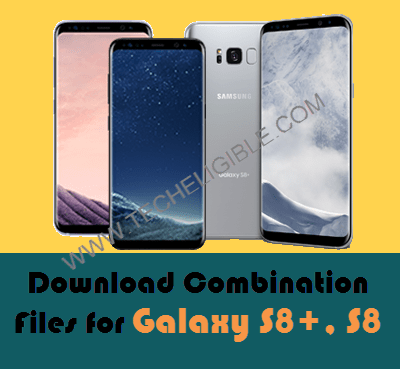 Download Galaxy S8 Plus Combination Files and Galaxy S8