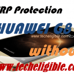 How to Bypass FRP Protection Huawei G8 Without PC [2017 Method]
