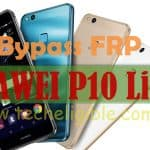 Bypass FRP Huawei P10 Lite Android 7.0 and Remove Google Account