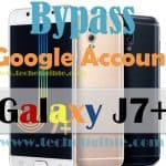 How to Bypass Google Account Galaxy J7 Plus, Remove FRP Protection Now