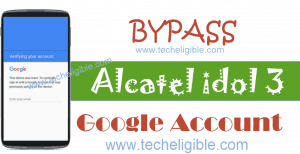 Bypass FRP Alcatel idol 3, Bypass Alcatel idol 3 Google Account, Unlock Alcatel idol 3, Bypass Alcatel Google Verification