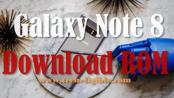 Combination ROM Galaxy Note 8, Samsung Galaxy Note 8, Galaxy note 8 ROM