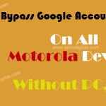 Bypass Google Account FRP On All Motorola Devices Without PC, SIM