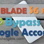 Bypass FRP ZTE BLADE S6 Flex and Remove Google Verification
