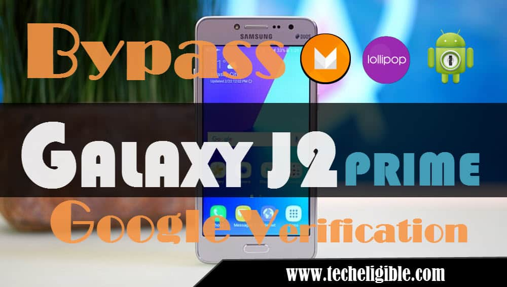 How to Bypass Google Account Galaxy J2 Prime without PC [New