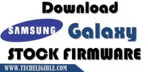 Download Samsung Galaxy Stock Firmware , Fix Samsung Stuck Logo issue, Fix Bootloop issue