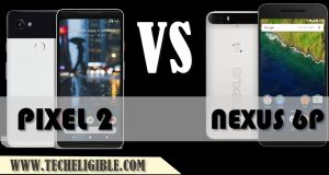 Nexus 6P Versus Pixel 2, Pixel 2, Nexus 6P, Pixel 2 Reviews, Nexus 6P Reviews, Pixel 2 Speed Perfomance