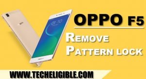 Remove Pattern Lock OPPO F5, Activate Oppo Latest Tool, Flash OPPO F5 Device, Unlock OPPO F5, Remove Pattern from OPPO