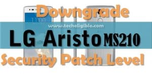 Downgrade LG Aristo MS210 Latest Security Patch