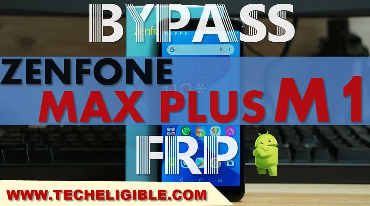 Bypass FRP ASUS Zenfone MAX Plus M1, All Asus Devices
