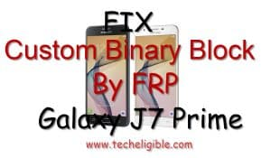 Custom Binary Blocked By FRP, Flash J7 Prime with Odin, Solve FRP Lock Issue