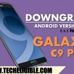 How to Downgrade Galaxy C9 Pro Android Version 7.1 to 6.0 [SM-C900F]