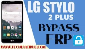 Bypass LG Stylo 2 Plus Google Account