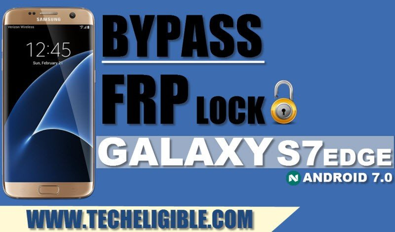 Bypass FRP Galaxy S7 Edge, Galaxy s7 edge android 7.0 frp bypass, Unlock FRP Galaxy S7 edge android 7.0, Android Nougat Galaxy s7 edge bypass google account, Bypass Google Verification s7 edge by Odin