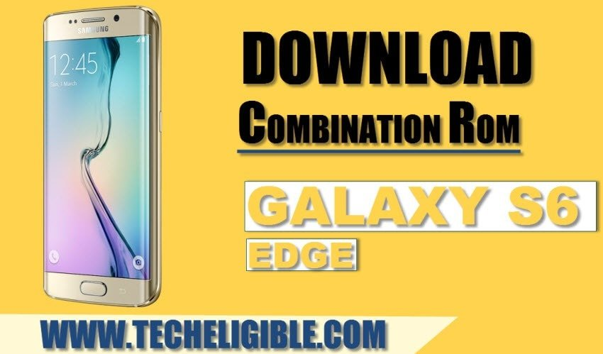 Download Combination ROM Galaxy S6 Edge (SM-G925) [Factory