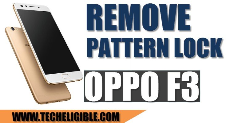 How to Unbrick and Unlock Pattern Lock OPPO F3 Device [Latest-2018]