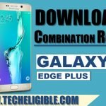 Download Combination ROM Galaxy S6 Edge Plus (SM-G928)