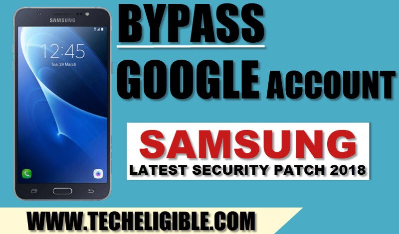 How to Bypass FRP Samsung Galaxy 2018 Security Patch [Android 7 X X]