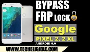 bypass google account google pixel 2, pixel 2 xl frp unlock