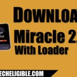 Download Miracle 2.58 With Loader, Solve Android Multiple Issues