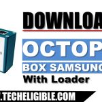 Download Octopus Box Samsung 1.9.4 With Loader to Fix Samsung Issue
