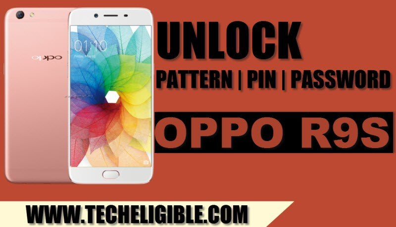 Remove OPPO R9S Pattern Lock, OPPO R9S Unlock PASSWORD, OPPO R9S Unlock PIN, Remove Pattern Lock OPPO R9S , Bypass Pattern Lock OPPO R9S, Unlock OPPO R9S By Miracle 2.58