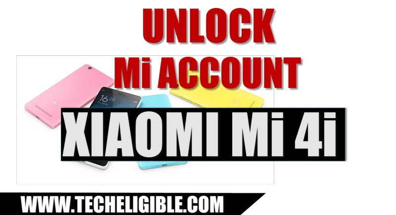 Unlock Mi Account Xiaomi Mi 4i