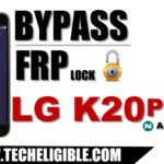 How to Bypass Google Account LG K20 Plus, Remove FRP Protection