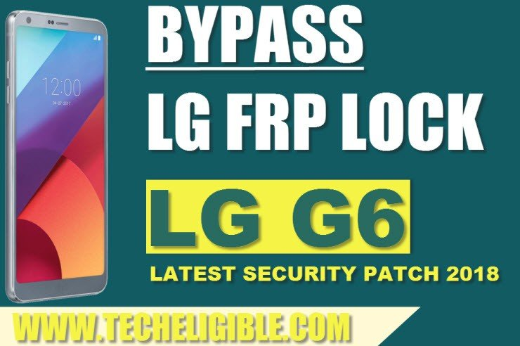 Bypass Google Account LG G6