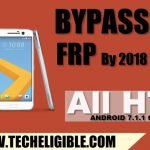 Bypass FRP Protection HTC Android 7.1.1, 7.1, 7.0 By Latest 2018 Method