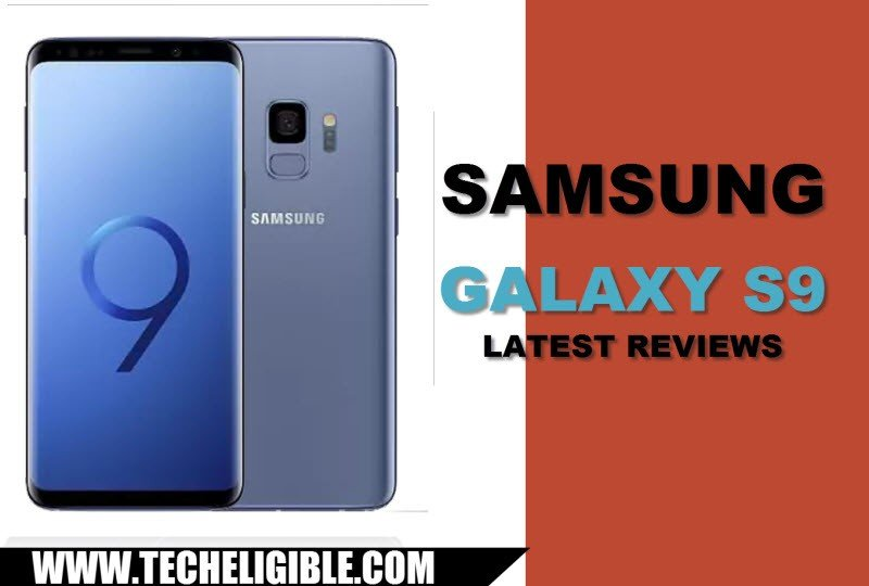 Top Recent Launch Smartphone, Best Features Galaxy S9, Galaxy S9 Reviews