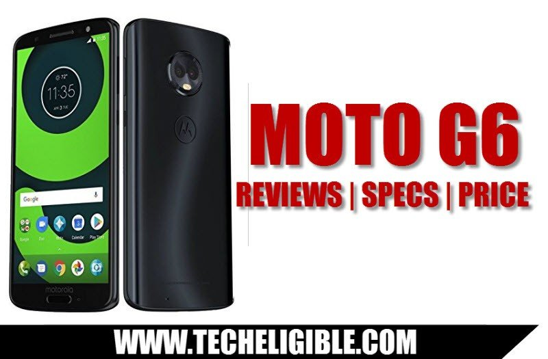 Top Recent Launch Smartphone, Best Features Moto G6, Moto G6 Reviews, Moto G6 Latest Smartphones Reviews, Moto G6 Specifications, Moto G6 Comparison, Best Recent Launch Smartphones Comparision