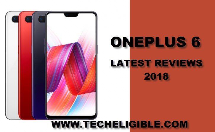 OnePlus 6 Latest Smartphones Reviews