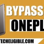How to Bypass Google Account OnePlus Devices By Easiest Way 2018