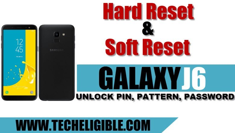 Hard Reset Galaxy J6, Soft Reset Galaxy J6, Unlock Password Galaxy J6, Galaxy J6 Remove Pattern Lock, Galaxy J6 Set new pattern lock, Forgot J6 Pattern Lock, Wipe data factory reset Galaxy J6, Samsung Galaxy J6 2018 Hard Reset