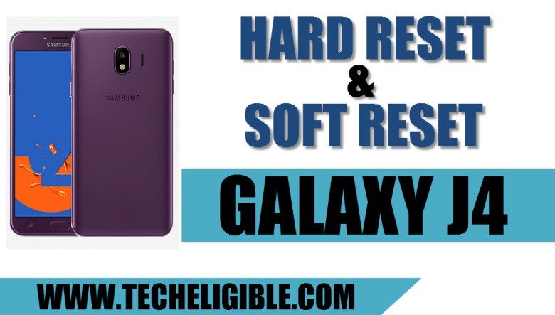 Hard Reset Galaxy J4, Hard Reset Galaxy J4 SM-J400, Unlock Password J4, Factory Data Reset J4, Samsung Galaxy J4 Hard Reset Method, Remove Pattern Lock Galaxy J4, Soft Reset J4, Soft Reset Galaxy J4 2018, Enter into Android Recovery Mode J4, Galaxy J4 Android Recovery Mode