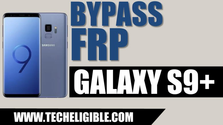Bypass Google Account Galaxy S9 Plus, Bypass Google Account Galaxy S9+