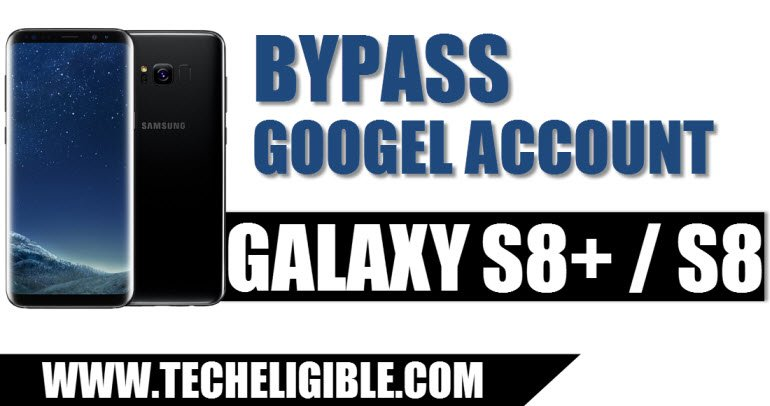 Bypass Google Account Galaxy S8