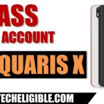 How to Bypass FRP BQ Aquaris X Android 8.0 (New Method 2018)