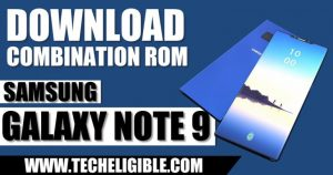 Combination ROM Galaxy NOTE 9, Download Combination ROM Galaxy NOTE 9, Download Galaxy Note 9 ROM, Combination File Galaxy Note 9, Flash Galaxy Note 9 With combination file, Enable ADB Galaxy Note 9 By Flash, Bypass Frp Galaxy Note 9 by combination ROM, factory binary mode galaxy note 9