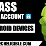 How to Bypass Google Account FRP Lock All Android Devices