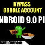 How to Bypass Google Account Android 9.0 (Pie) Without Talkback